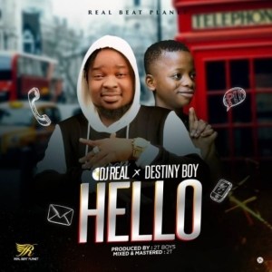 Dj Real - Hello ft. Destiny Boy (Prod. By 2TBoiz)